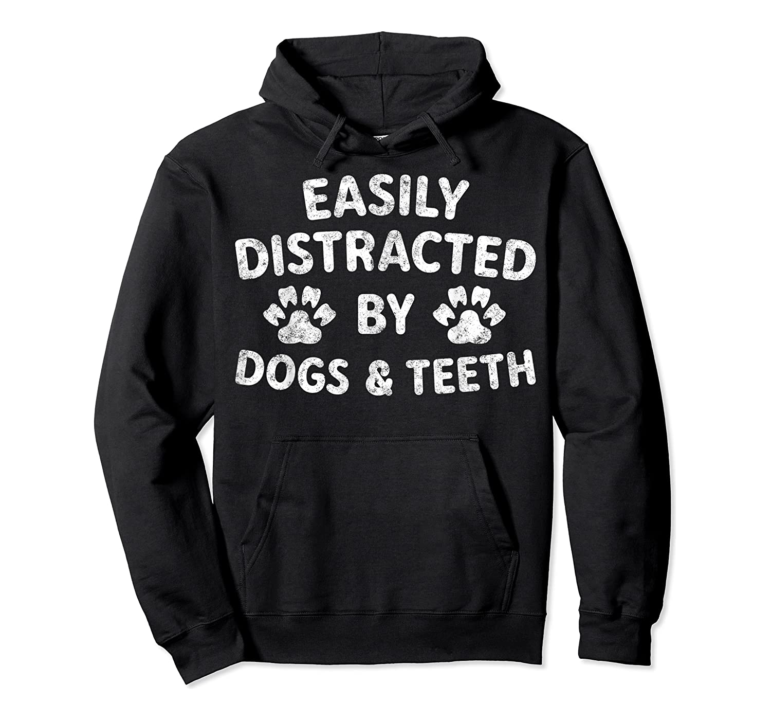 Cute Gift Funny Dentist Easily Distracted By Dogs And Teeth T-shirt Unisex Pullover Hoodie