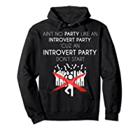 Aint No Party Like An Introvert Party Shirts Hoodie Black