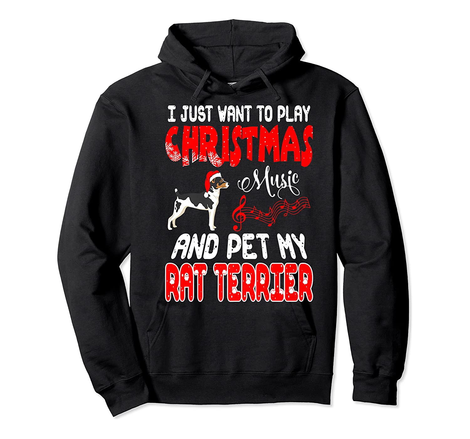 Just Want To Play Christmas Music And Pet Rat Terrier Premium T-shirt Unisex Pullover Hoodie