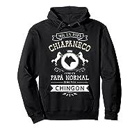 S Soy Un Papa Chiapaneco Como Un Papa Normal Pero Mas Chingon T-shirt Hoodie Black