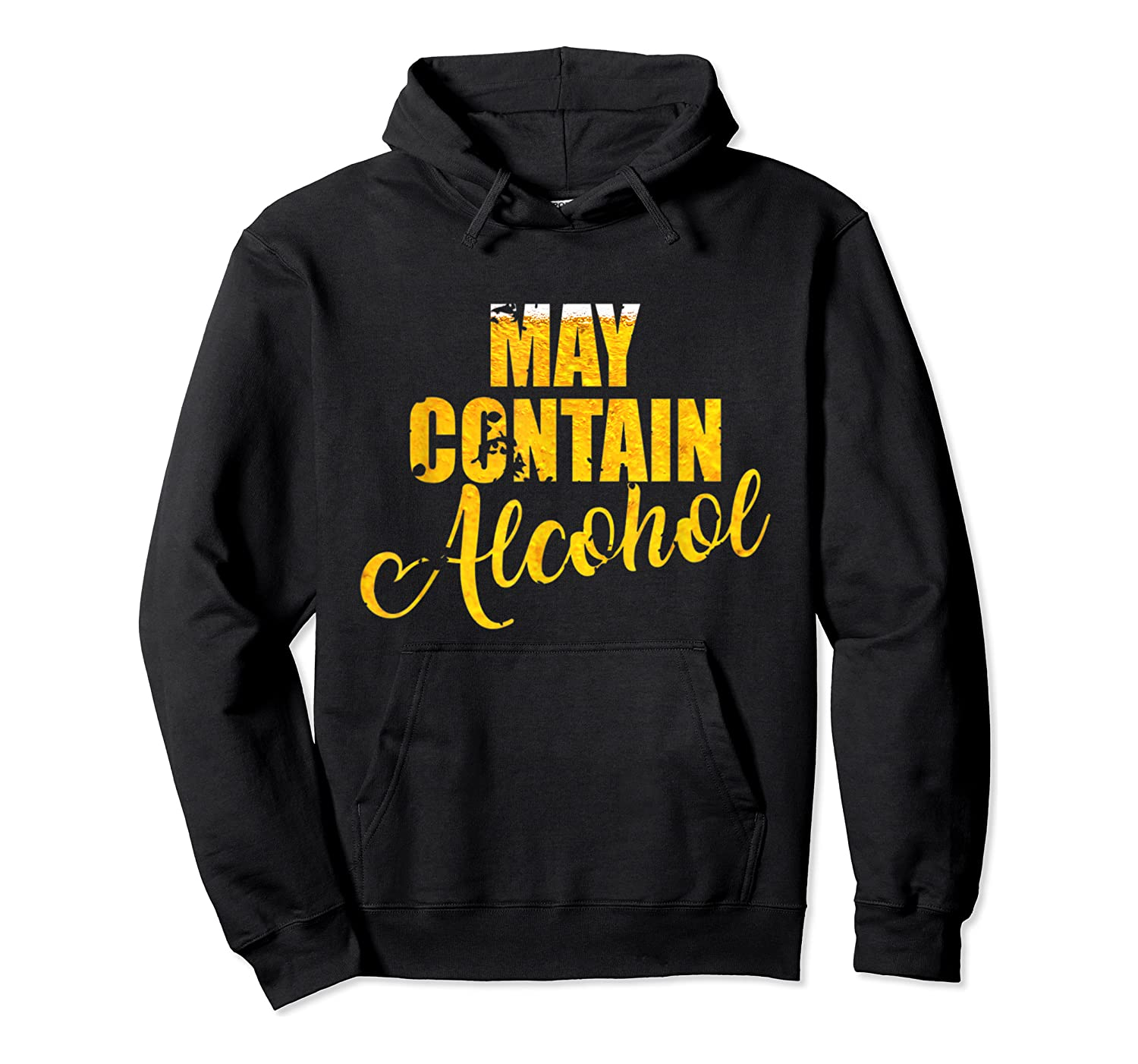 May Contain Alcohol Drinkers Beer Warning To Friends Shirts Unisex Pullover Hoodie