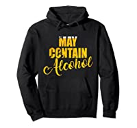 May Contain Alcohol Drinkers Beer Warning To Friends Shirts Hoodie Black