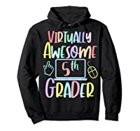 Virtually Awesome Fifth Grader E Learning Back To School Shirts Hoodie Black