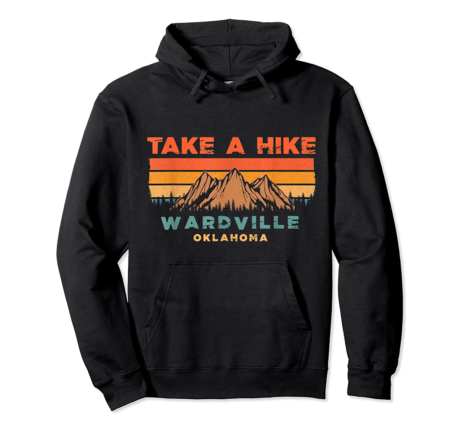 Oklahoma Vintage Take A Hike Wardville Moutain T-shirt Unisex Pullover Hoodie