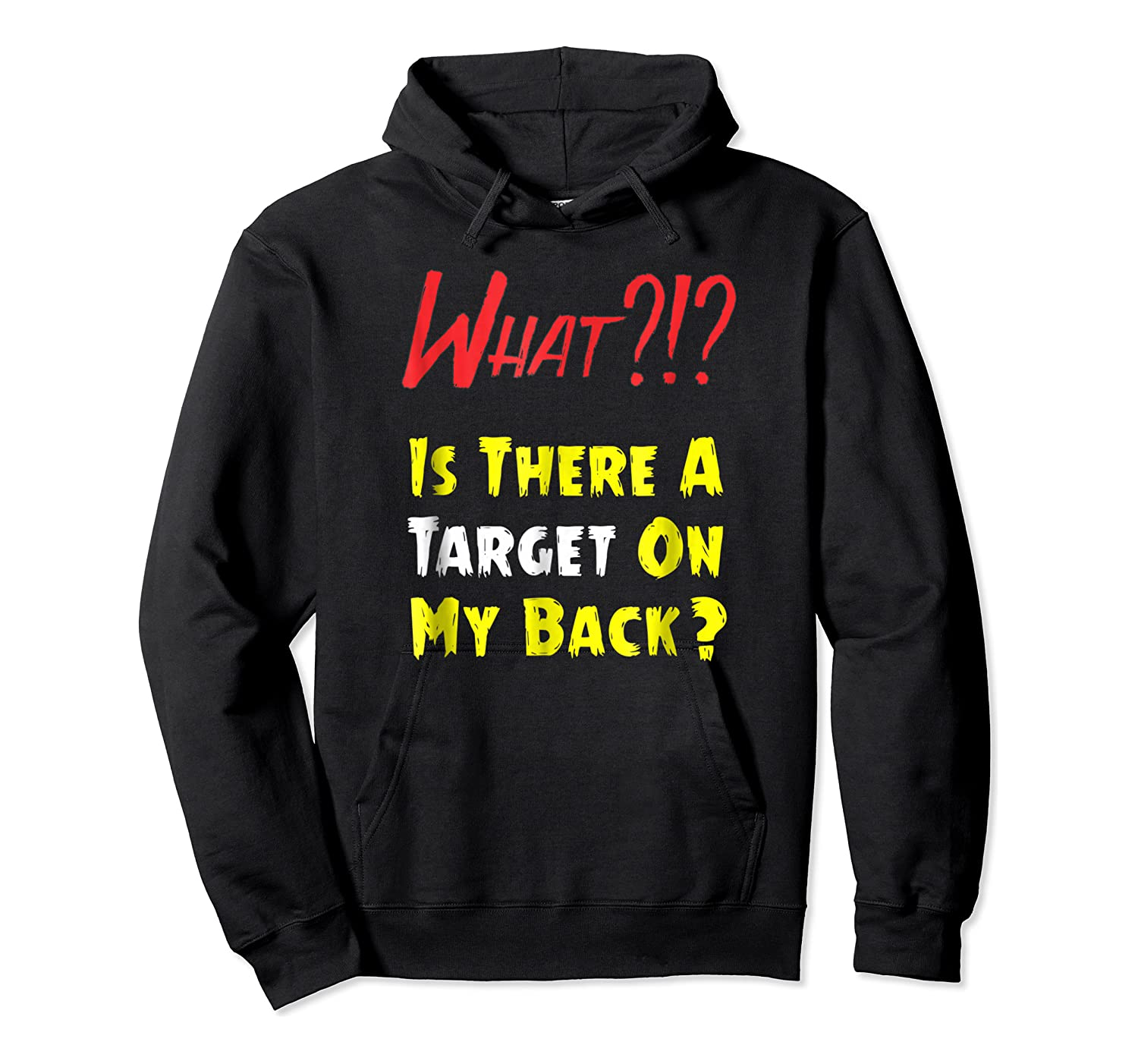 Target On My Back Funny With Bullseye On Back Shirts Unisex Pullover Hoodie