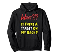 Target On My Back Funny With Bullseye On Back Shirts Hoodie Black