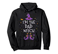 I'm The Dad Witch Halloween Matching Group Costume Shirts Hoodie Black