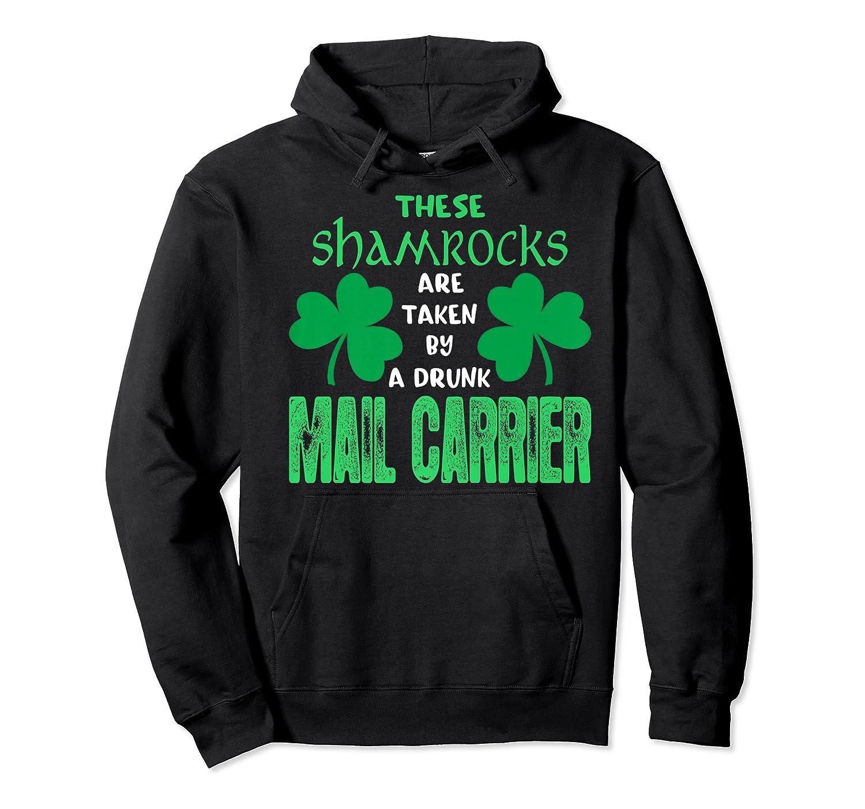 Shamrocks Taken By Drunk Mail Carrier St Patrick Gift Premium T-shirt Unisex Pullover Hoodie