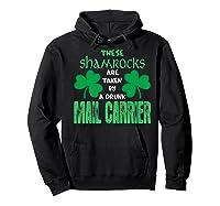 Shamrocks Taken By Drunk Mail Carrier St Patrick Gift Premium T-shirt Hoodie Black