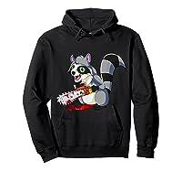 Spooky Halloween Costume Trash Panda Bloody Chainsaw Raccoon Shirts Hoodie Black