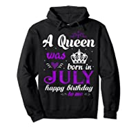 Queen Was Born In July Happy Birthday For Girl Shirts Hoodie Black