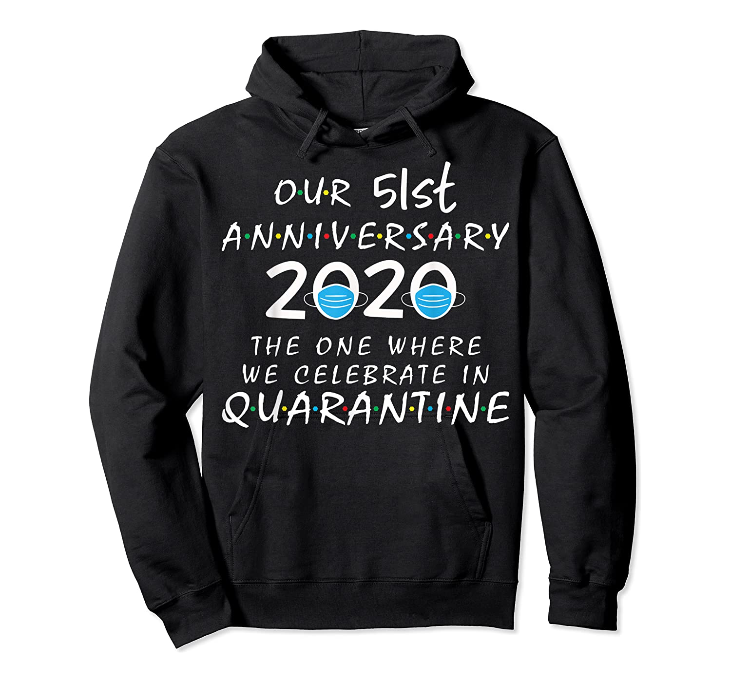 51st Anniversary Celebrate In Quarantine, Social Distancing Shirts Unisex Pullover Hoodie