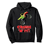 Crush N It For And Shirts Hoodie Black
