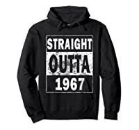 Straight Outta 1967 Funny 50th Birthday Gift Shirts Hoodie Black