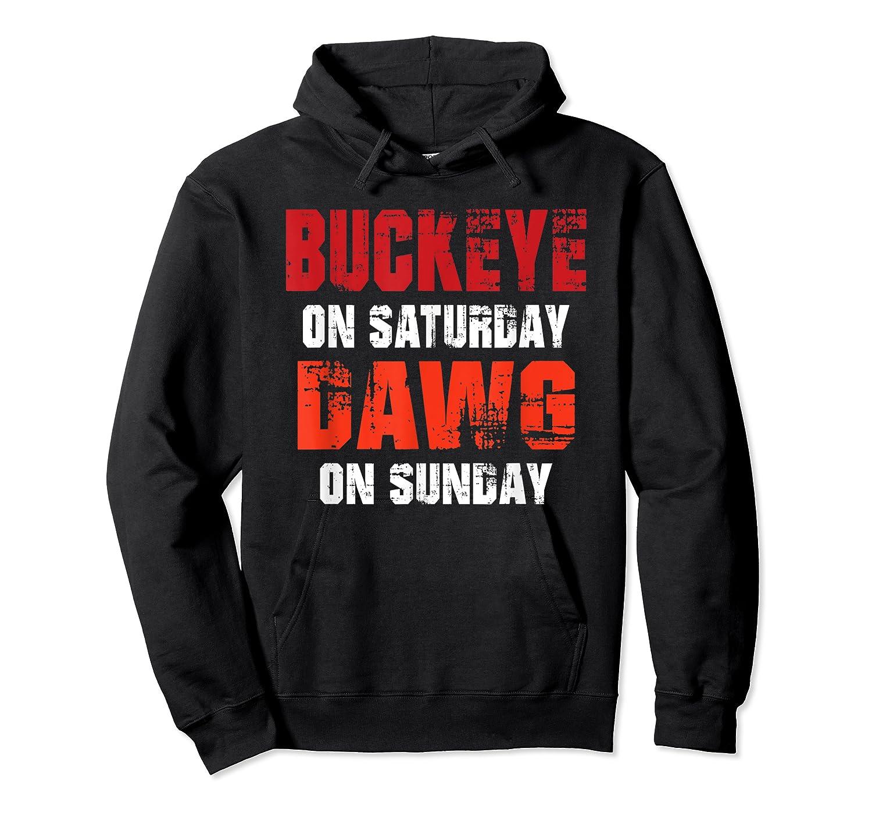 Buckeye On Saturday Dawg On Sunday Funny Gift Cleveland Ohio Shirts Unisex Pullover Hoodie