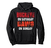 Buckeye On Saturday Dawg On Sunday Funny Gift Cleveland Ohio Shirts Hoodie Black