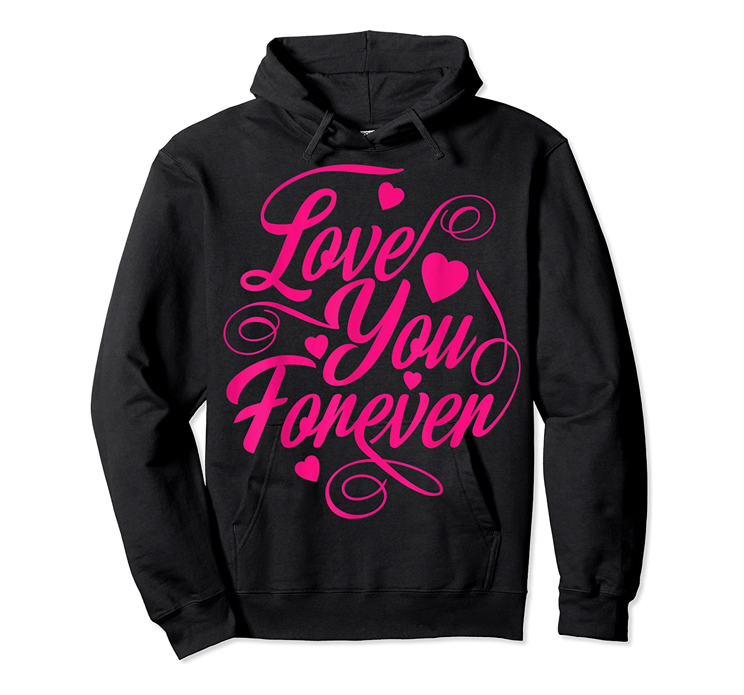 Love You Forever Shirts Unisex Pullover Hoodie