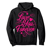 Love You Forever Shirts Hoodie Black