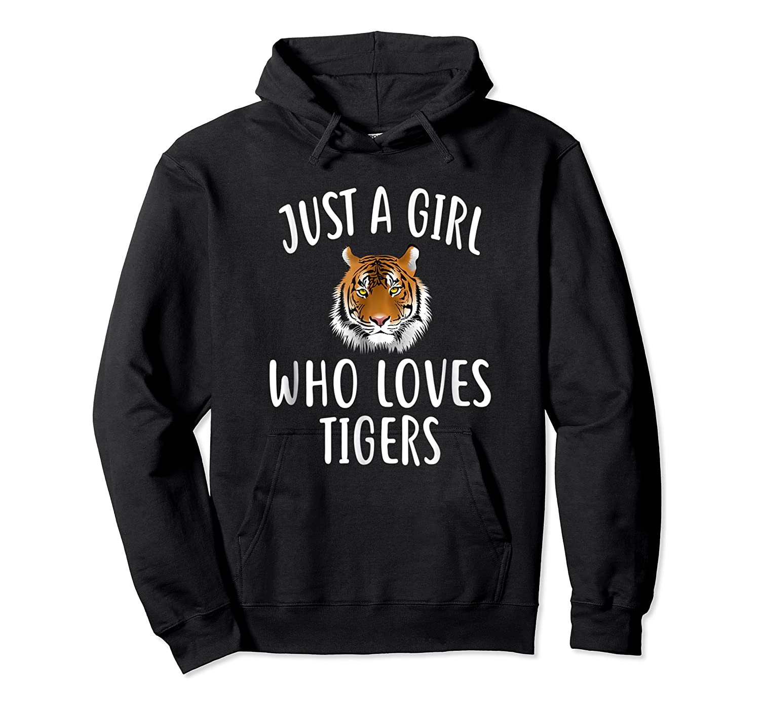 Just A Girl Who Loves Tigers Funny Tiger Shirts Unisex Pullover Hoodie