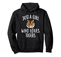 Just A Girl Who Loves Tigers Funny Tiger Shirts Hoodie Black