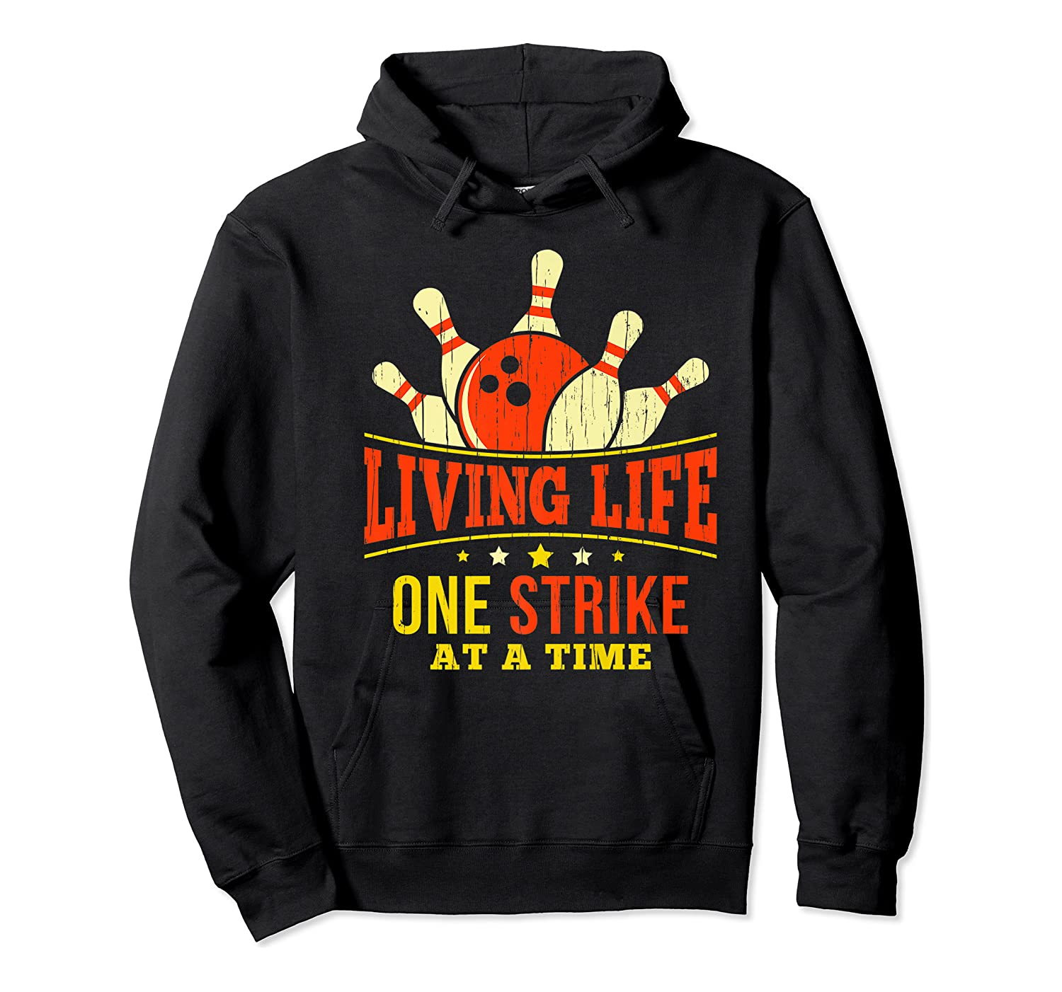 Living Life One Strike At A Time Bowlers Gift Shirts Unisex Pullover Hoodie
