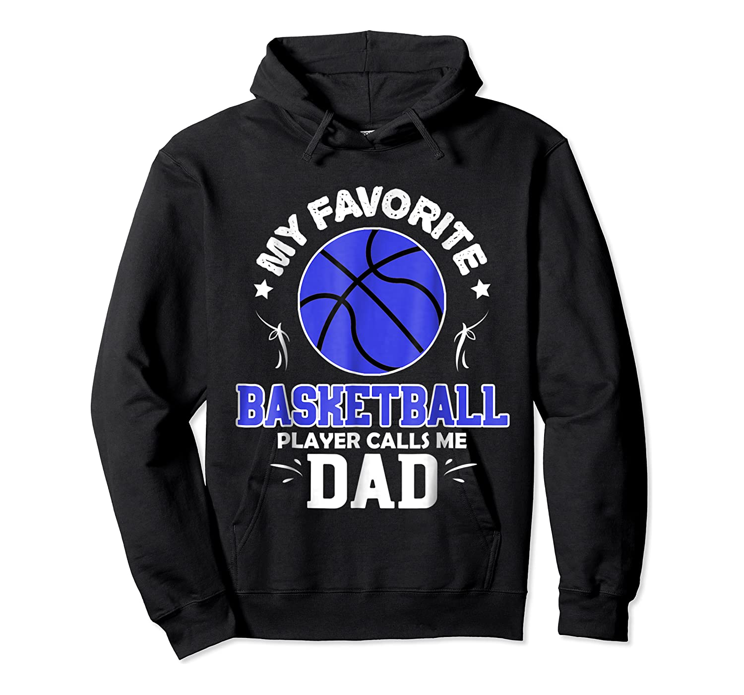 My Favorite Basketball Player Calls Me Dad Shirts Unisex Pullover Hoodie