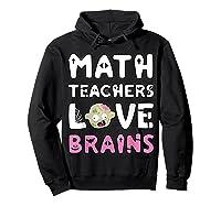 Math Teas Love Brains - Zombie Halloween T-shirt Hoodie Black