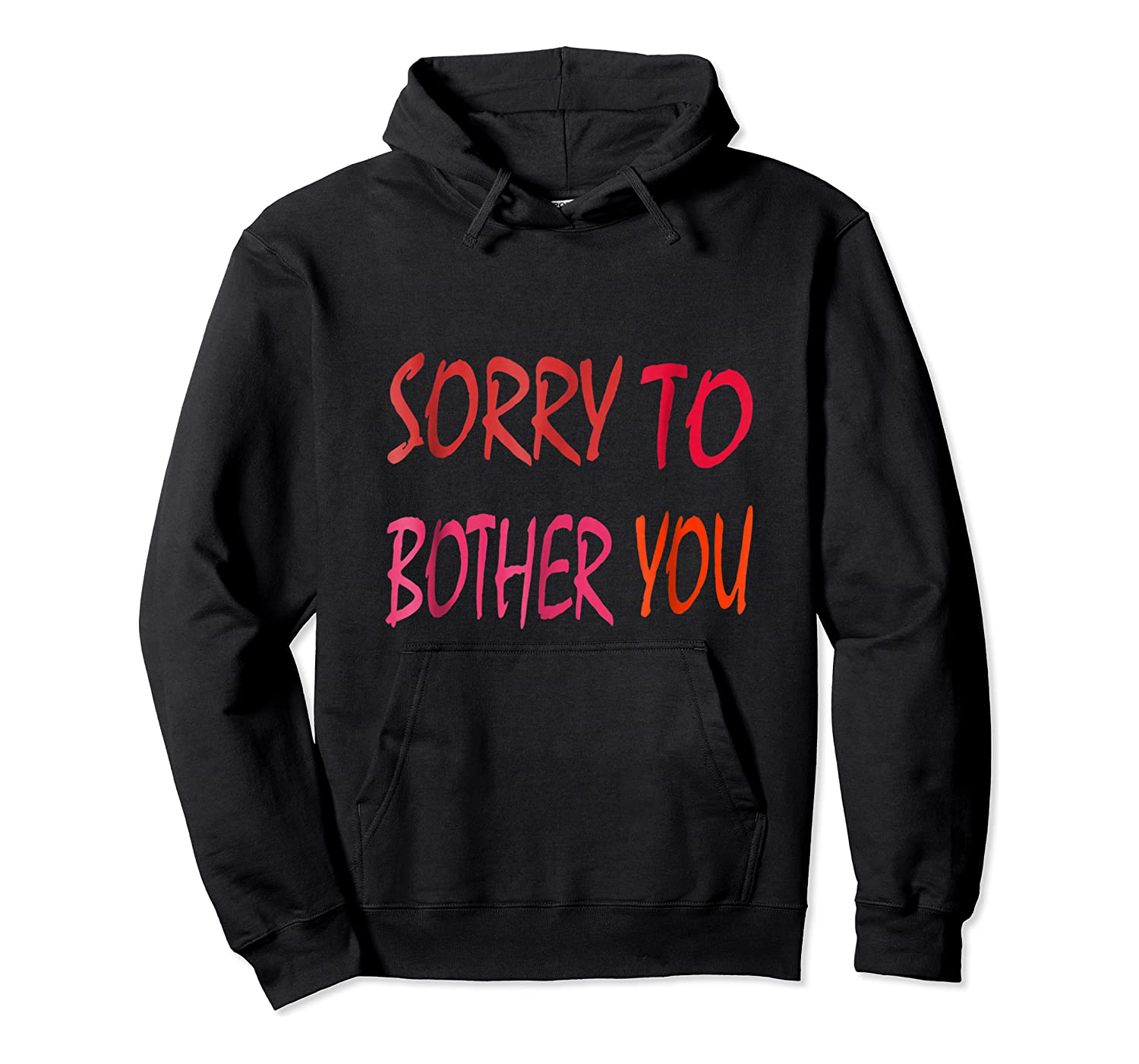 Sorry To Bother You T-shirt Unisex Pullover Hoodie