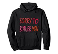 Sorry To Bother You T-shirt Hoodie Black