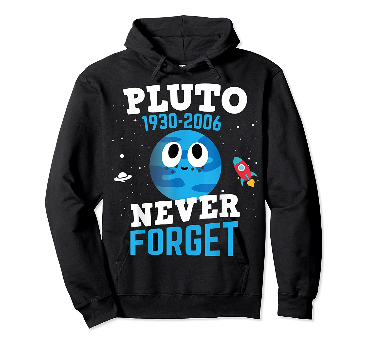 Pluto Never Forge Astronomy Science Space Geek Shirts Unisex Pullover Hoodie