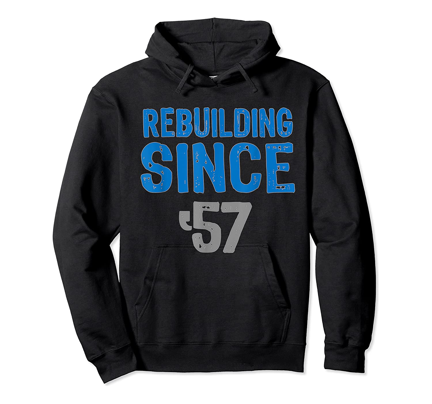 Gift Detroit Football Tshirts- Rebuilding Since 57 Unisex Pullover Hoodie