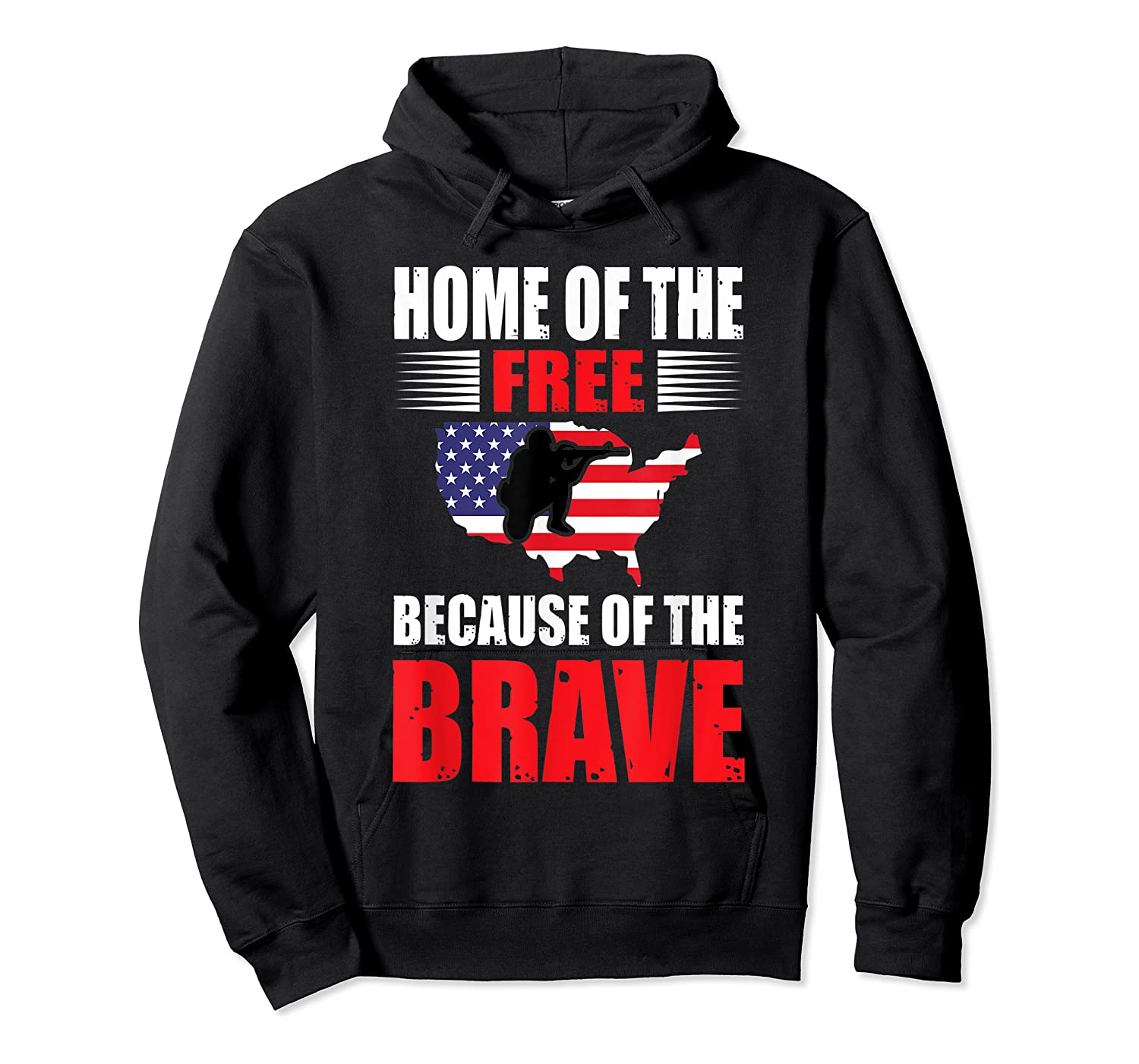 Home Of The Free Because Of The Brave T-shirt Unisex Pullover Hoodie