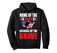 Home Of The Free Because Of The Brave T-shirt Hoodie Black