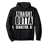 Straight Outta Cranston Rhode Island Home Shirts Hoodie Black