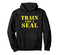 Like A Navy Seal Navy Seal Armed Forces Shirts Hoodie Black