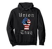 Union Thug American Flag Fist Union Worker Shirts Hoodie Black