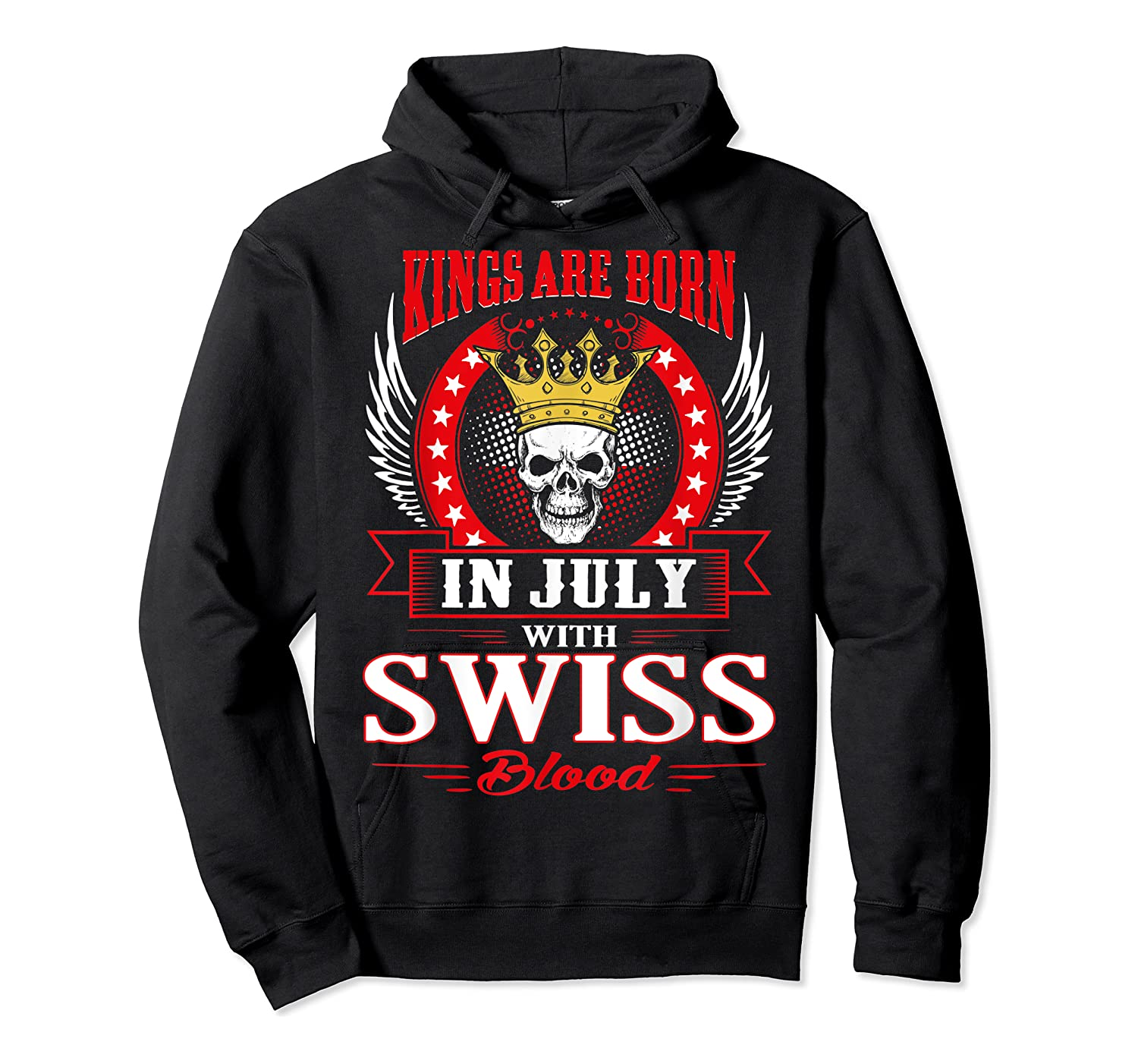 Kings Are Born In July With Swiss Blood Shirts Unisex Pullover Hoodie