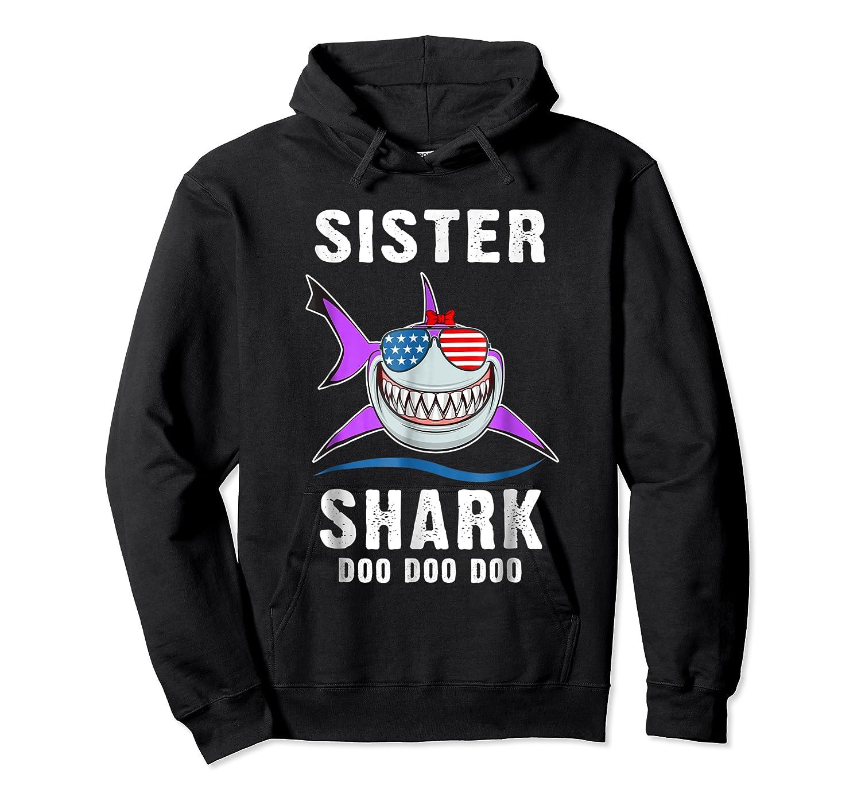 Sister Shark Shirt Doo Doo - Shark Sunglasses Flag America Unisex Pullover Hoodie