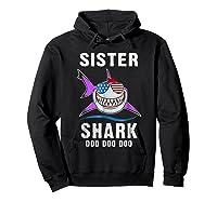 Sister Shark Shirt Doo Doo - Shark Sunglasses Flag America Hoodie Black