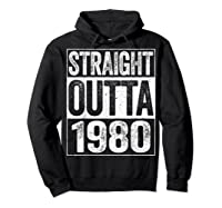 Straight Outta 1980 40th Birthday Gif Shirts Hoodie Black