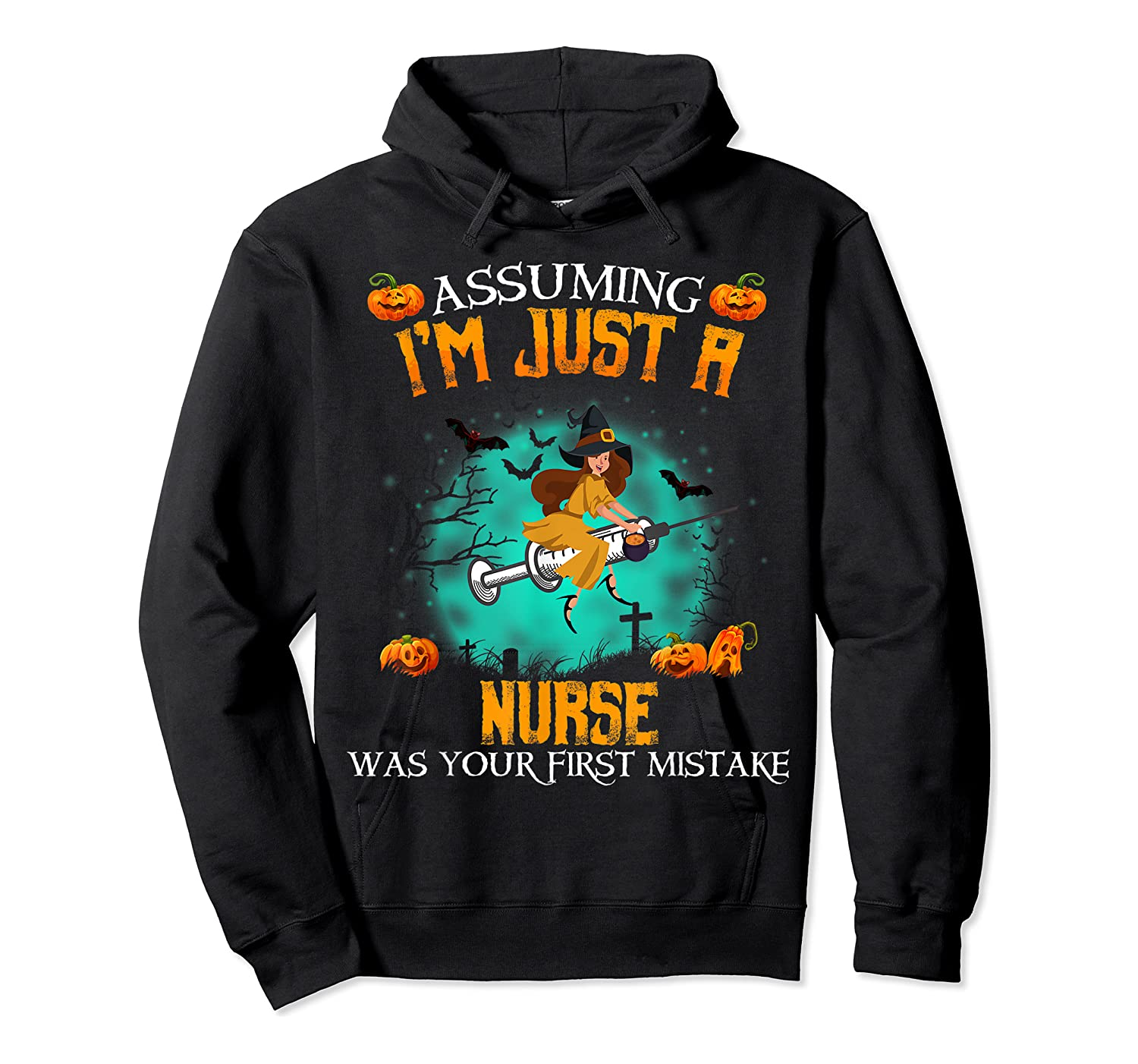 Assuming I'm Just A Nurse Halloween Tshirt Witch T-shirt Unisex Pullover Hoodie