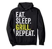 Eat Sleep Grill Repeat Grilling Cook Cooking Bbq Barbecue T-shirt Hoodie Black