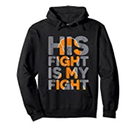 His Fight Is My Fight Multiple Sclerosis Support Tee, Ms Ts Shirts Hoodie Black