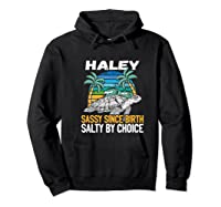 Personalized Haley Design Sassy Salty Quote Beach Lover Shirts Hoodie Black