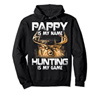 Pappy Is My Name Hunting Is My Game Shirts Hoodie Black