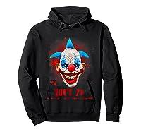 Don't Ya Like Clowns? Scary Horror Clown Halloween Costume T-shirt Hoodie Black