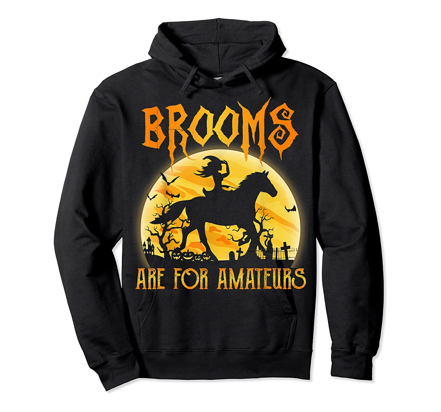 Halloween Brooms Are For Amateurs Horse Riding Shirts Unisex Pullover Hoodie
