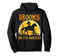 Halloween Brooms Are For Amateurs Horse Riding Shirts Hoodie Black