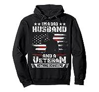 Dad Husband Veteran Nothing Scares Me American Flag Shirts Hoodie Black