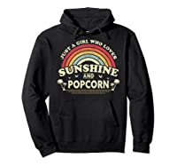 Popcorn Shirt. Just A Girl Who Loves Sunshine And Popcorn T-shirt Hoodie Black